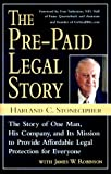 The Pre-Paid Legal Story: The Story of One Man, His Company, and Its Mission to Provide Affordable Legal Protection for Everyone