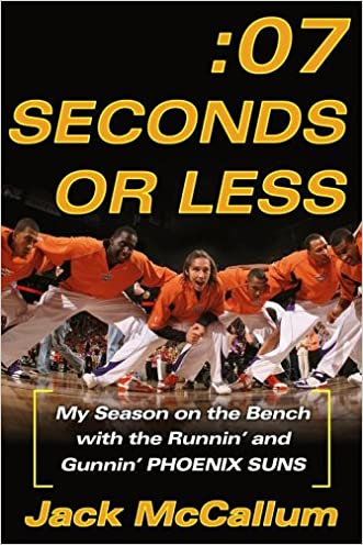 Seven Seconds or Less: My Season on the Bench with the Runnin' and Gunnin' Phoenix Suns
