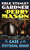 The Case of the Stuttering Bishop (Perry Mason Mysteries (Fawcett Books))