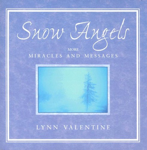 Snow Angels: More Miracles and Messages