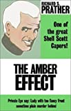 The Amber Effect (0759245495) by Prather, Richard S.