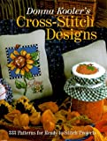 Donna Kooler's Cross-Stitch Designs: 333 Patterns For Ready-To-Stitch Projects (0806937963) by Kooler, Donna