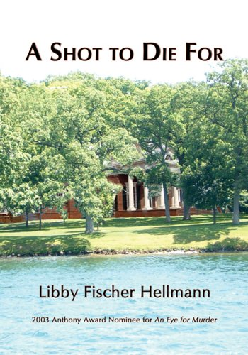A Shot to Die for (Ellie Foreman Mysteries (Hardcover)), Libby Fischer Hellmann