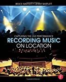 img - for Recording Music on Location: Capturing the Live Performance book / textbook / text book