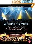 Recording Music on Location: Capturin...