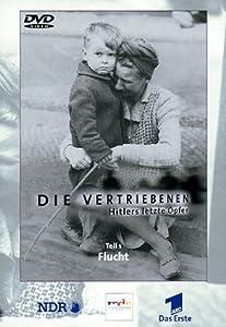 Die Vertriebenen: Hitlers letzte Opfer, Teil 1 - Flucht