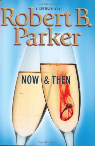 Image of Now and Then (Spenser Mystery)