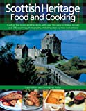 Scottish Heritage Food and Cooking: Capture the tastes and traditions with over 150 easy-to-follow recipes and 700 stunning photographs, including step-by-step instructions (0754815781) by Wilson, Carol