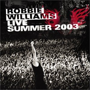 Robbie Williams - Live at Knebworth Summer 2003 - Zortam Music