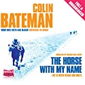 The Horse with My Name (       UNABRIDGED) by Colin Bateman Narrated by Gerard Ban-Lavery