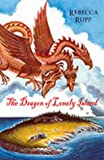 The Dragon of Lonely Island (0744590639) by Rupp, Rebecca