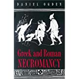 Greek and Roman Necromancypar Daniel Ogden