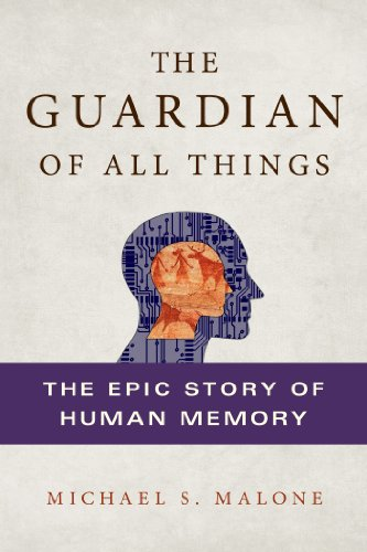 The Guardian of All Things: The Epic Story of Human Memory