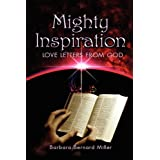 Mighty Inspiration: Love Letters from God ~ Barbara B Miller