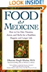 Food as Medicine: How to Use Diet, Vi...