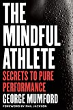 img - for The Mindful Athlete: Secrets to Pure Performance book / textbook / text book