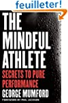 The Mindful Athlete: Secrets to Pure...