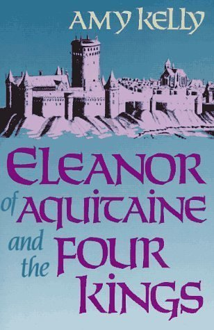 Eleanor of Aquitaine and the Four Kings (Harvard Paperbacks), Amy Ruth Kelly