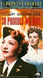 So Proudly We Hail [VHS]