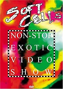 Soft Cell - Non Stop Exotic Video Show