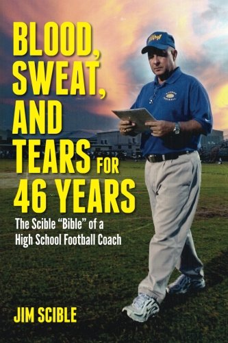 "Blood, Sweat, and Tears for 46 Years: The Scible ""Bible"" of a High School Football Coach"