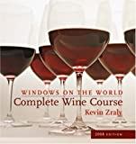 Windows on the World Complete Wine Course: 2008 Edition (Kevin Zraly's Complete Wine Course)