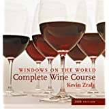 Windows on the World Complete Wine Course: 2008 Edition (Kevin Zraly's Complete Wine Course) ~ Kevin Zraly