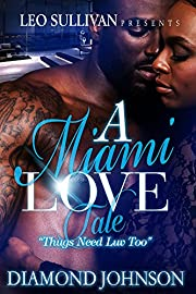 A Miami Love Tale: Thugs Need Luv Too