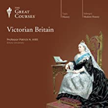 Victorian Britain Lecture by  The Great Courses Narrated by Professor Patrick N. Allitt