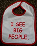 Babies Bib says I see big people