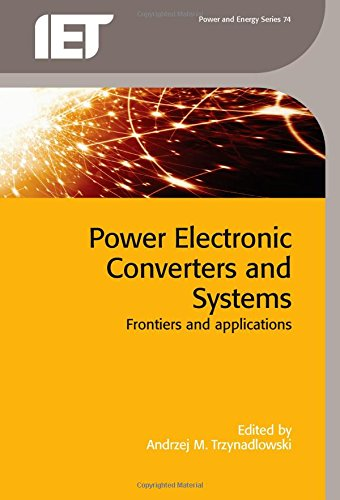 Power Electronic Converters and Systems: Frontiers and Applications (Energy Engineering)