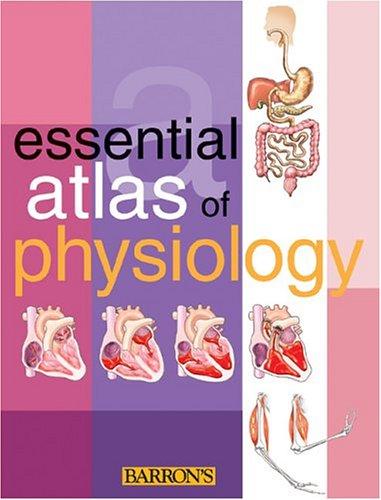 Essential Atlas of Physiology (Barron's Essential Atlas)