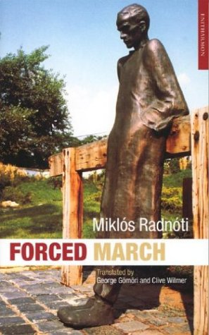 Forced March : Selected Poems, MIKLOS RADNOTI, CLIVE WILMER, GEORGE GOMORI