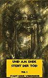 Stadt ohne Wiederkehr (Und am Ende steht der Tod) (German Edition)
