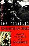 Ressusciter les morts par Connelly