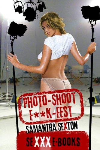 Photo-Shoot F**k-Fest (Samantha Sexton SeXXXebooks Series)