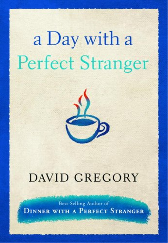 A Day With a Perfect Stranger by David Gregory