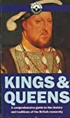 KINGS AND QUEENS: A COMPREHENSIVE GUIDE TO THE HISTORY AND TRADITIONS OF THE BRITISH MONARCHY.