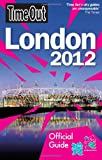 Time Out Guides Ltd Time Out London 20th edition: Official travel guide the London 2012 Olympic Games and Paralympic Games