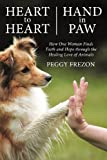 Heart to Heart, Hand in Paw: How One Woman Finds Faith and Hope Through the Healing Love of Animals