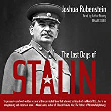 The Last Days of Stalin Audiobook by Joshua Rubenstein Narrated by Arthur Morey