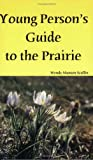 Young Person's Guide to the Prairie