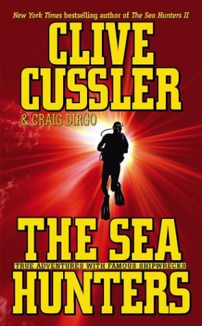 The SEA HUNTERS, Clive Cussler
