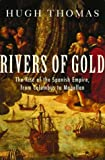 Book cover for Rivers of Gold: The Rise of the Spanish Empire, from Columbus to Magellan