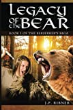 img - for Legacy of the Bear: Book 1 of the Berserker's Saga (Volume 1) book / textbook / text book