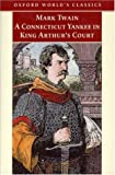 A Connecticut Yankee in King Arthur's Court (Oxford World's Classics) (0192839020) by Twain, Mark