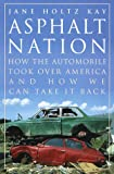 Asphalt Nation: How the Automobile Took Over America and How We Can Take It Back (0517587025) by Jane Holtz Kay