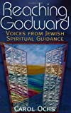 Reaching Godward: Voices from Jewish Spiritual Guidance
