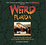 Weird Florida: Your Travel Guide to F...