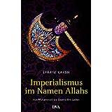 """Imperialismus im Namen Allahsvon """"Efraim Karsh"""""""